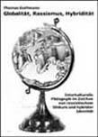 Globalität, Rassismus, Hybritität
